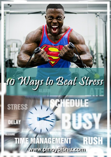 10 WAYS TO BEAT STRESS | HELPING EMPLOYEES COPE WITH THE DEMANDS OF THEIR JOB