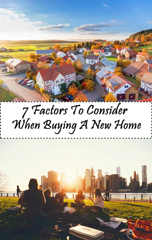 7 FACTORS TO CONSIDER WHEN BUYING A NEW HOME