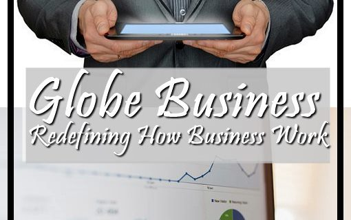 REDEFINING HOW BUSINESS WORK | GLOBE BUSINESS