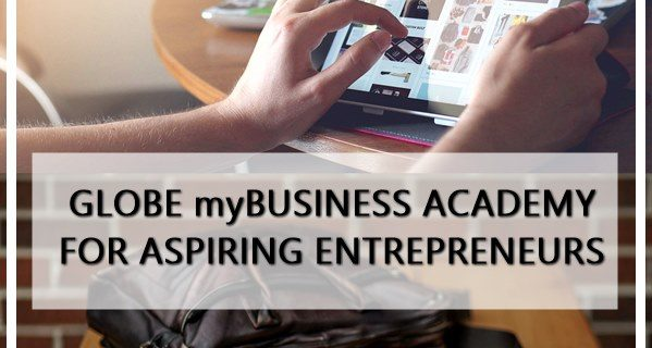 GLOBE myBUSINESS ACADEMY FOR ASPIRING ENTREPRENEURS
