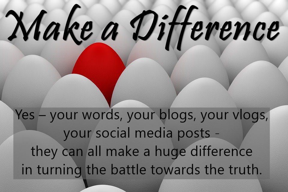 Making a Difference | Social Media Battle: Blogging for Truth, Justice and Everything We Hold Dear