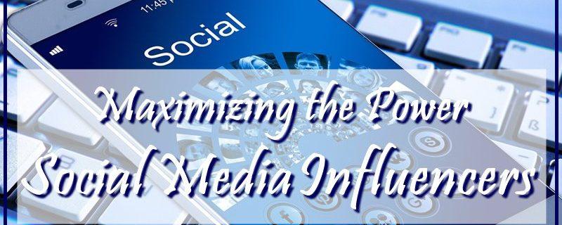 Maximizing the Power of Social Media Influencers