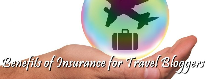 Benefits of Insurance for Travel Bloggers