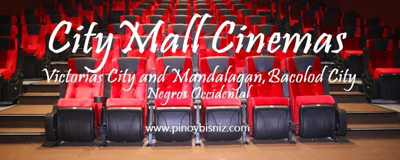 CITYMALL CINEMAS AT VICTORIAS CITY AND MANDALAGAN, BACOLOD CITY