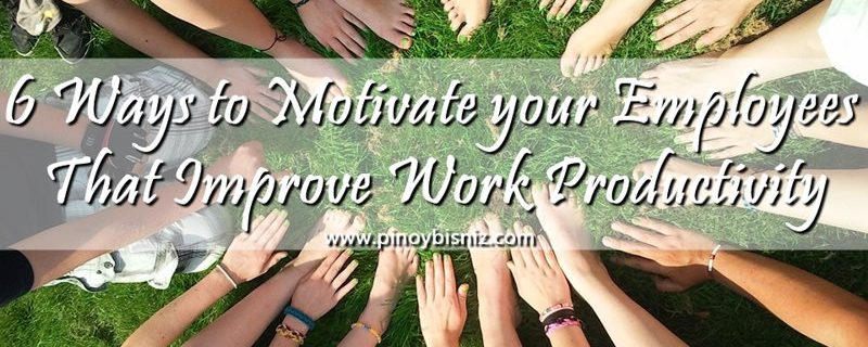 6 Ways to Motivate your Employees That Improve Work Productivity