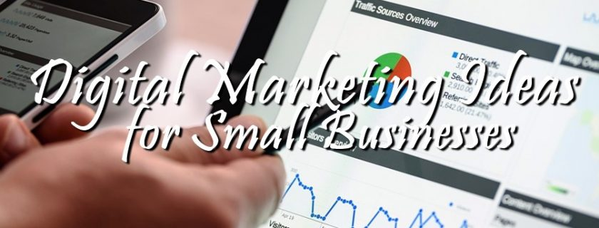Digital Marketing Ideas for Small Businesses