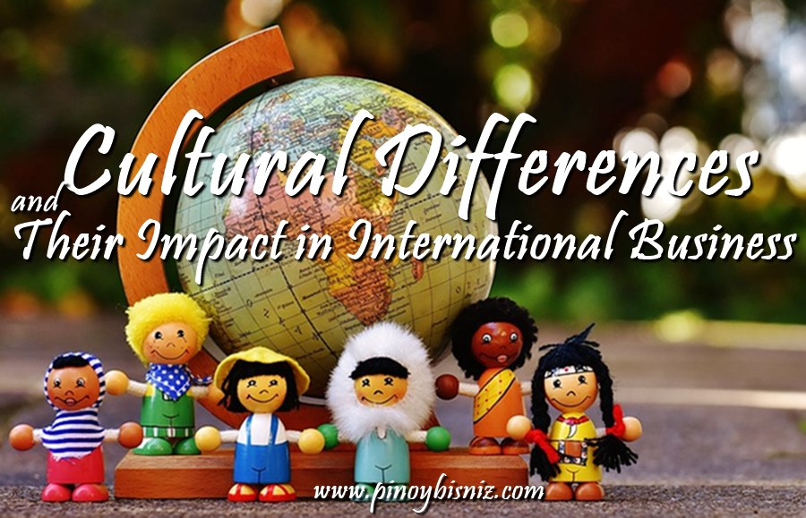 Cultural Differences and Their Impact in International Business