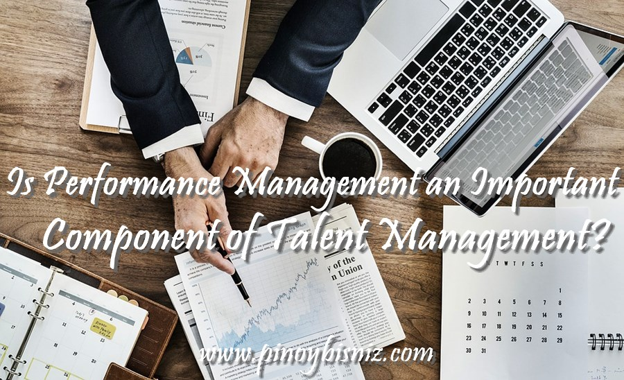 Is Performance Management an Important Component of Talent Management?
